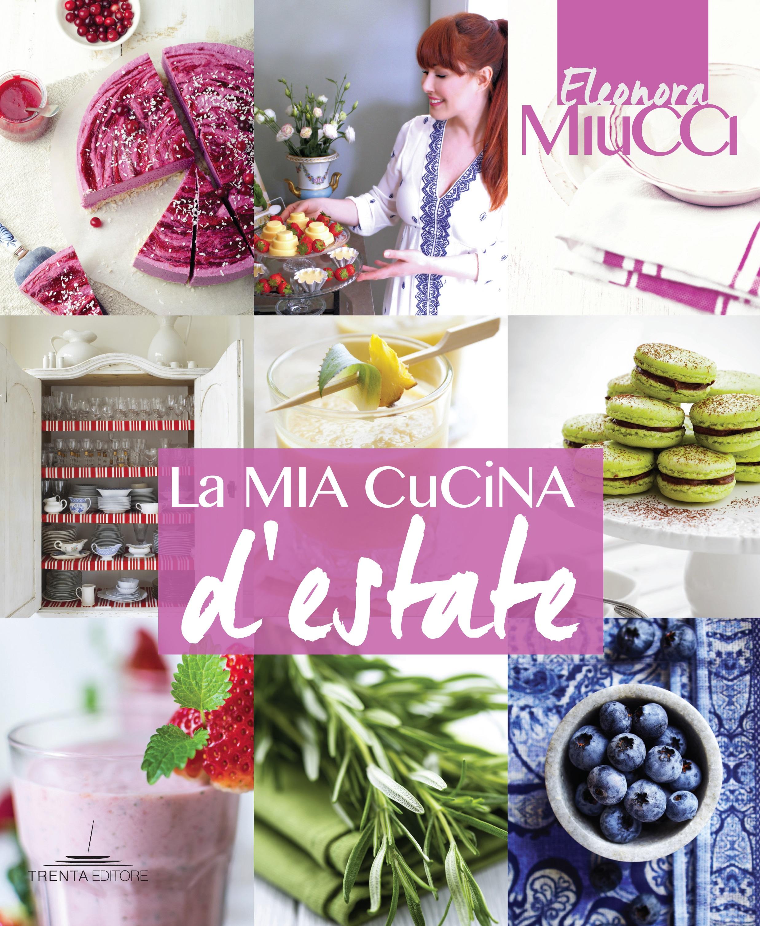 E Uscito Il Nuovo Libro Di Eleonora Miucci La Mia Cucina D Estate